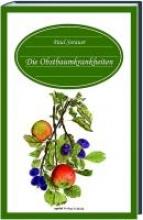 Sorauer, Paul Die Obstbaumkrankheiten
