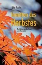 Fuchs, Udo Inmitten des Herbstes