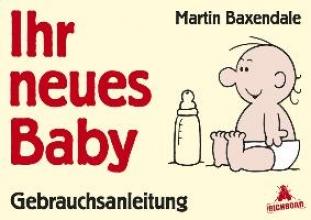 Baxendale, Martin Ihr neues Baby