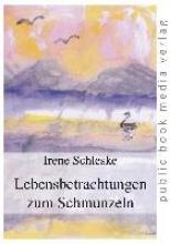 Schleske, Irene Lebensbetrachtungen zum Schmunzeln