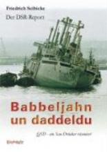 Seibicke, Friedrich Der DSR-Report. Babbeljahn un daddeldu. QSD - ein Sau-Drücker räsoniert