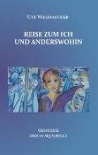 Weizsaecker, Ute Reise zum Ich und anderswohin