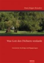 Benedict, Hans Jürgen Was Gott den Dichtern verdankt