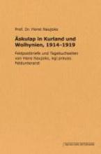 Äskulap in Kurland und Wolhynien, 1914-1919