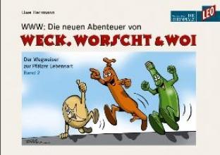 Herrmann, Uwe WWW: Die neuen Abenteuer von Weck, Worscht & Woi