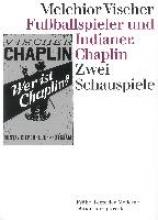 Vischer, Melchior Fuballspieler und Indianer. Chaplin