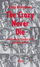 Bittermann, Klaus The Crazy Never Die