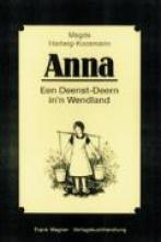 Hartwig-Koosmann, Magda Anna. Een Deenst-Deern in`n Wendland