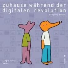 Büchs, Wolfgang Zuhause während der digitalen Revolution