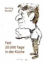 Nestler, Karl-Jörg Fast 20.000 Tage in der Küche