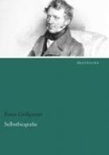Grillparzer, Franz Selbstbiografie