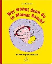 Daneskov, Lars Wer wohnt denn da in Mamas Bauch?