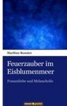 Rossier, Marléne Feuerzauber im Eisblumenmeer