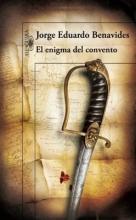 Benavides, Jorge Eduardo El enigma del convento The Mystery of the Convent