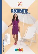 ER Leisure BV , Recreatie BBKBGL leerjaar 3 & 4 Leerwerkboek