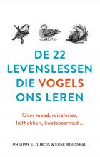 Philippe J. Dubois, Élise Rousseau De 22 levenslessen die vogels ons leren