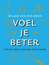 Willem van der Bend , Voel je beter