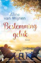 Aline van Wijnen , Bestemming geluk