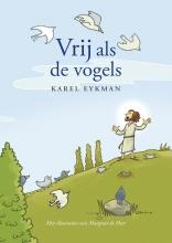 Karel  Eykman Vrij als de vogels