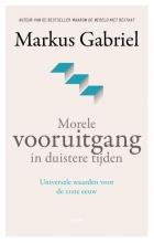 Markus Gabriel , Morele vooruitgang in duistere tijden