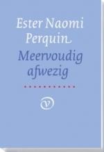 Ester Naomi  Perquin Meervoudig afwezig