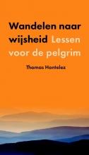 Thomas  Hontelez Wandelen naar wijsheid