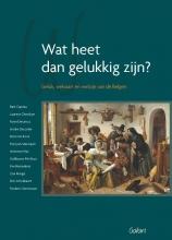 Frederic Vermeulen Bart Capéau  Zoé Rongé  Erik Schokkaert, Wat heet dan gelukkig zijn?