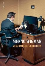 Menno Wigman , Verzamelde gedichten