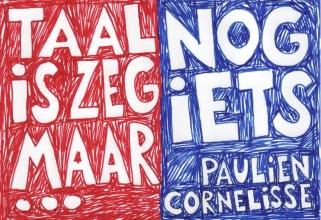 Paulien  Cornelisse Taal is zeg maar echt mijn ding en dan nog iets