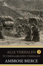 Ambrose  Bierce Bierce - Alle verhalen 3 - Te verwaarlozen verhalen