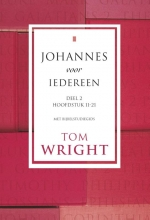 Tom Wright , Johannes voor iedereen 2 Hoofdstuk 11-21