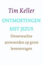Tim Keller , Ontmoetingen met Jezus