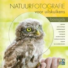 Arno ten Hoeve Daan Schoonhoven  Jaap Schelvis, Natuurfotografie voor uilskuikens