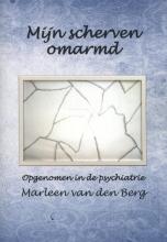 Marleen van den Berg Mijn scherven omarmd