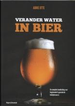 Adrie Otte , Verander water in bier
