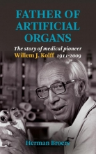 Herman Broers , Father of Artificial Organs
