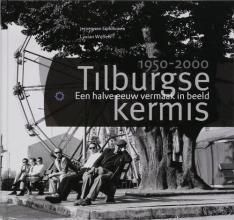 J. van Eijndhoven, L.  Wijffels Tilburgse kermis 1950-2000