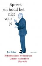 Peter Hellema , Spreek en houd het niet voor je
