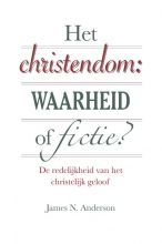 James N.  Anderson Het christendom: waarheid of fictie