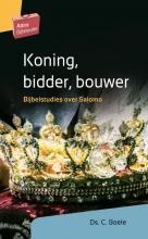 C. Boele , Koning, bidder, bouwer