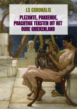Ls Coronalis , Plezante, pakkende, prachtige teksten uit het oude Griekenland