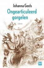 Johanna  Geels Ongearticuleerd gorgelen