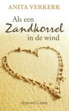 Anita  Verkerk Als een zandkorrel in de wind