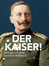 Jan J.B.  Kuipers Der Kaiser!
