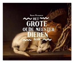Marthe  Wijngaarden Het grote oude meester dierenboek