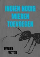 Evelien Victor , Indien nodig mieren toevoegen