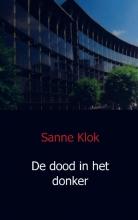 Sanne  Klok De dood in het donker