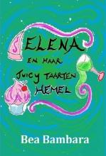 Bea  Bambara Elena en haar juicy taarten hemel