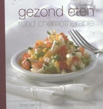 Jose van Mil, Christine  Archer-Mackenzie Gezond eten rond chemotherapie