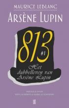 Maurice Leblanc , Het dubbelleven van Arsène Lupin 813 #1